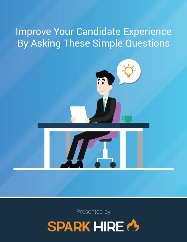 Improve Your Candidate Experience By Asking These Simple Questions