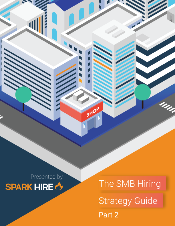 The SMB Hiring Strategy Guide Part 2