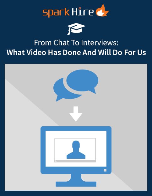 From Chat To Interviews: What Video Has Done And Will Do For Us