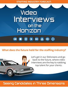 Staffing Industry Forecast: Video Inteviews on the Horizon