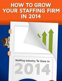 How to Grow Your Staffing Firm with Demand in 2014