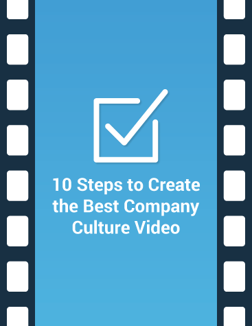 10 Steps for Creating the Best Company Culture Video