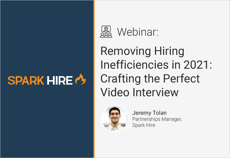 Removing Hiring Inefficiencies in 2021: Crafting the Perfect Video Interview